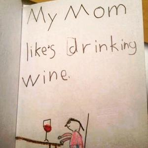 my mum likes drinking wine
